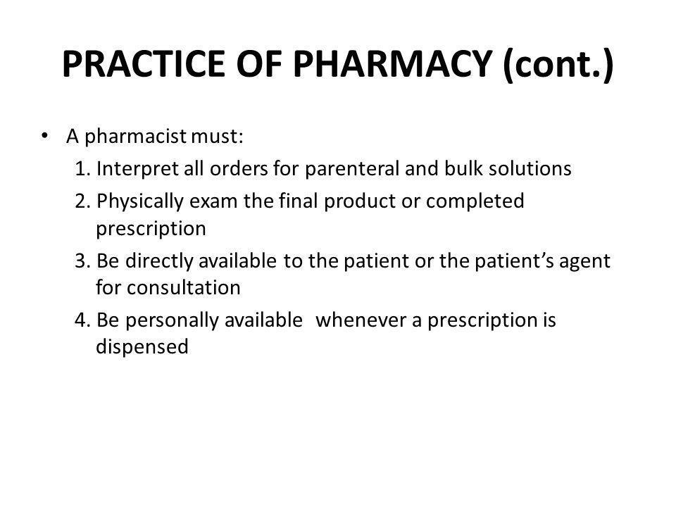 PRACTICE OF PHARMACY (cont.)