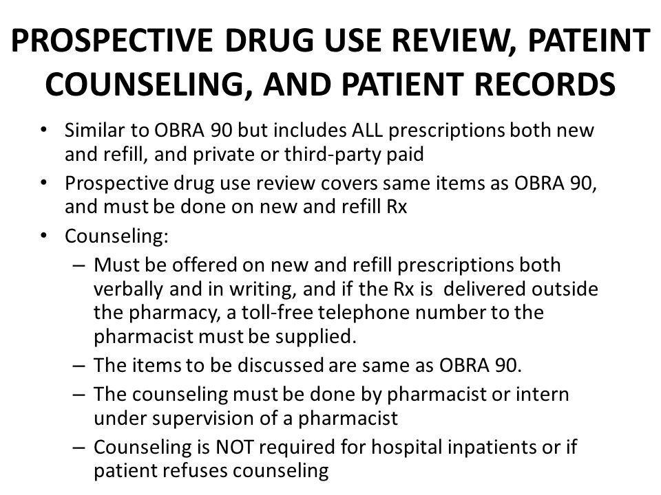 PROSPECTIVE DRUG USE REVIEW, PATEINT COUNSELING, AND PATIENT RECORDS