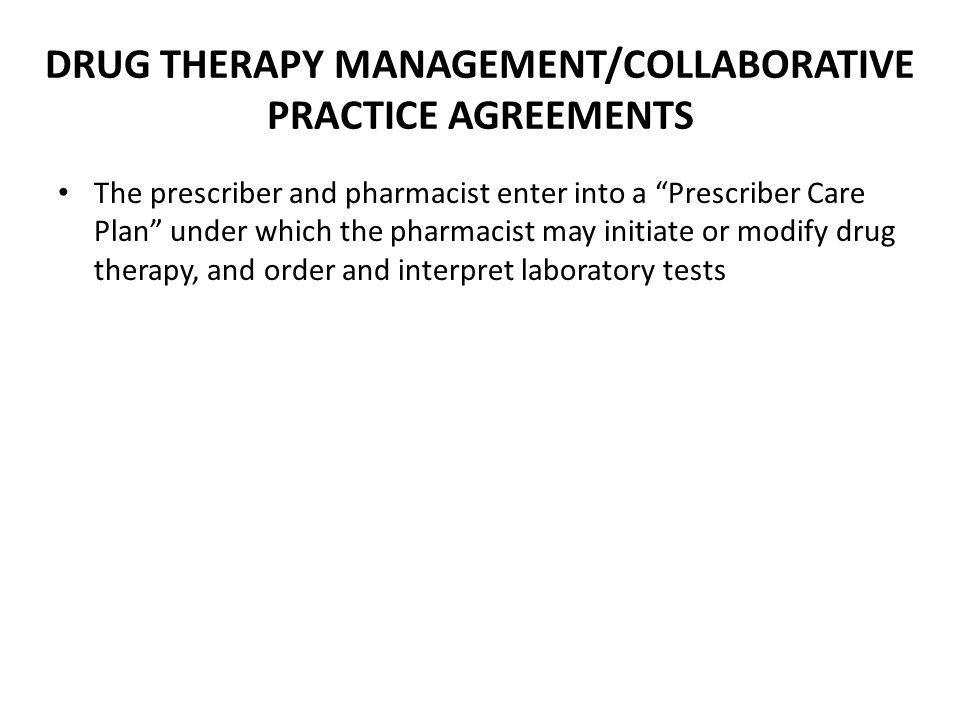 DRUG THERAPY MANAGEMENT/COLLABORATIVE PRACTICE AGREEMENTS