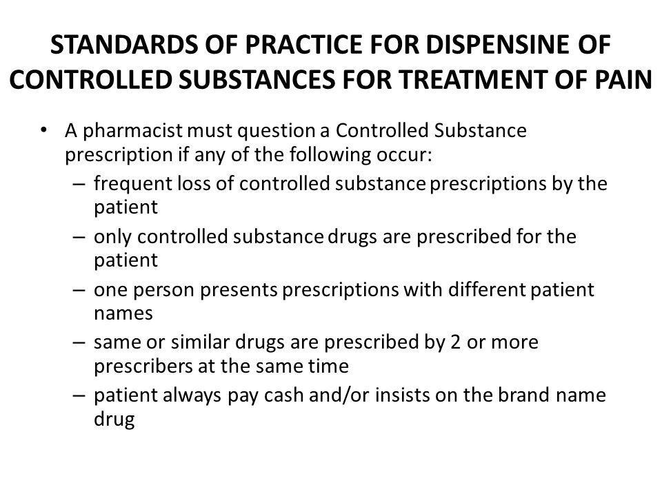 STANDARDS OF PRACTICE FOR DISPENSINE OF CONTROLLED SUBSTANCES FOR TREATMENT OF PAIN