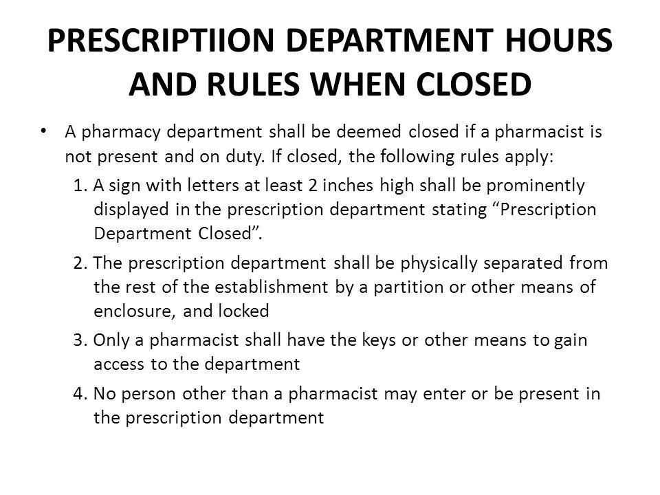 PRESCRIPTIION DEPARTMENT HOURS AND RULES WHEN CLOSED
