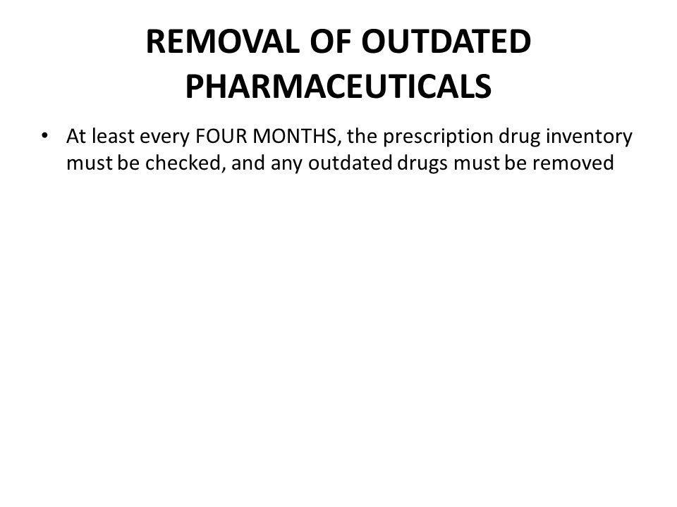 REMOVAL OF OUTDATED PHARMACEUTICALS