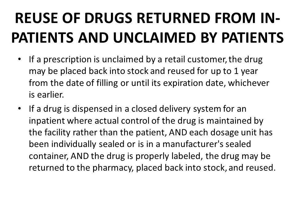 REUSE OF DRUGS RETURNED FROM IN-PATIENTS AND UNCLAIMED BY PATIENTS