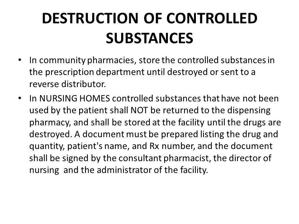 DESTRUCTION OF CONTROLLED SUBSTANCES