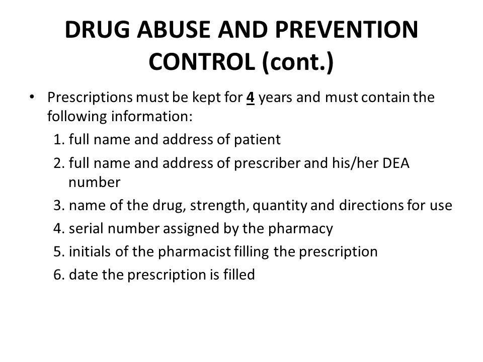 DRUG ABUSE AND PREVENTION CONTROL (cont.)