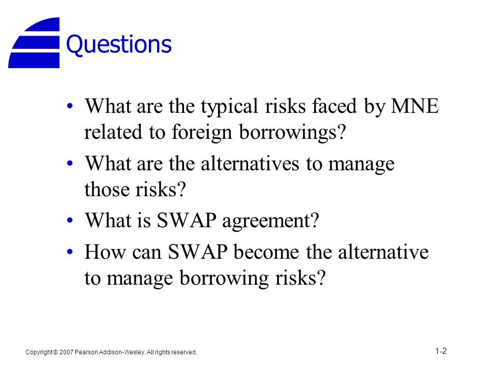 Questions What are the typical risks faced by MNE related to foreign borrowings What are the alternatives to manage those risks