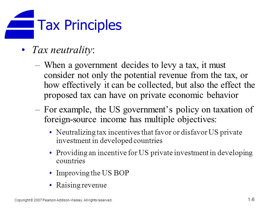 Tax Principles Tax neutrality: