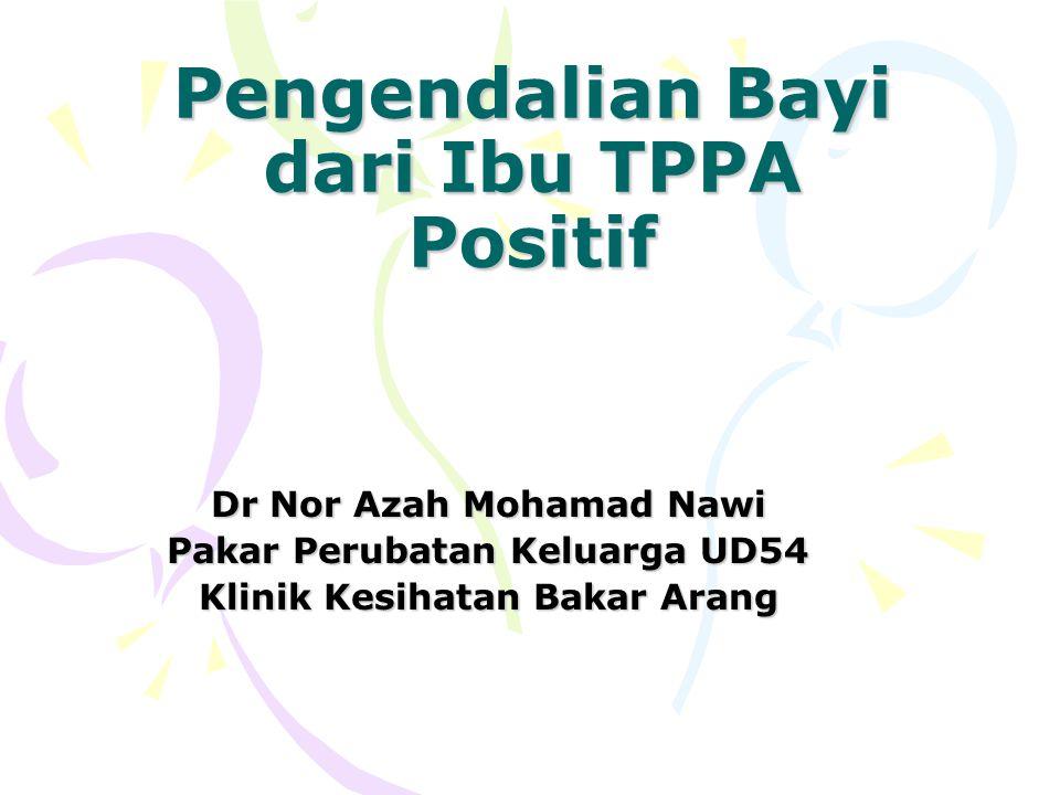 Pengendalian Bayi dari Ibu TPPA Positif
