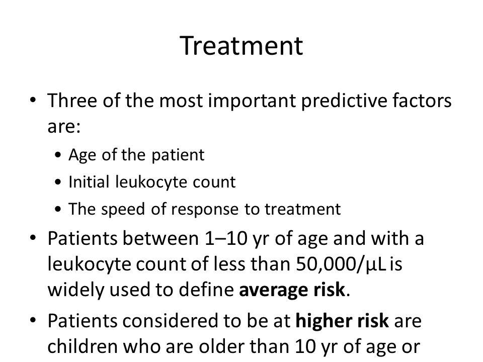 Treatment Three of the most important predictive factors are: