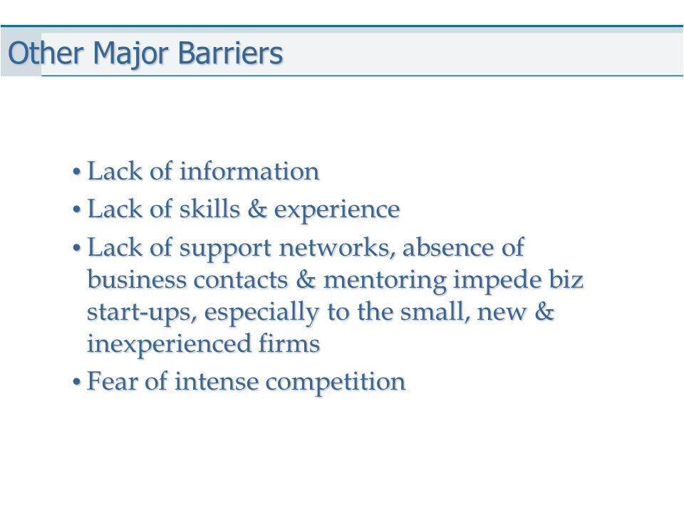 Other Major Barriers Lack of information Lack of skills & experience