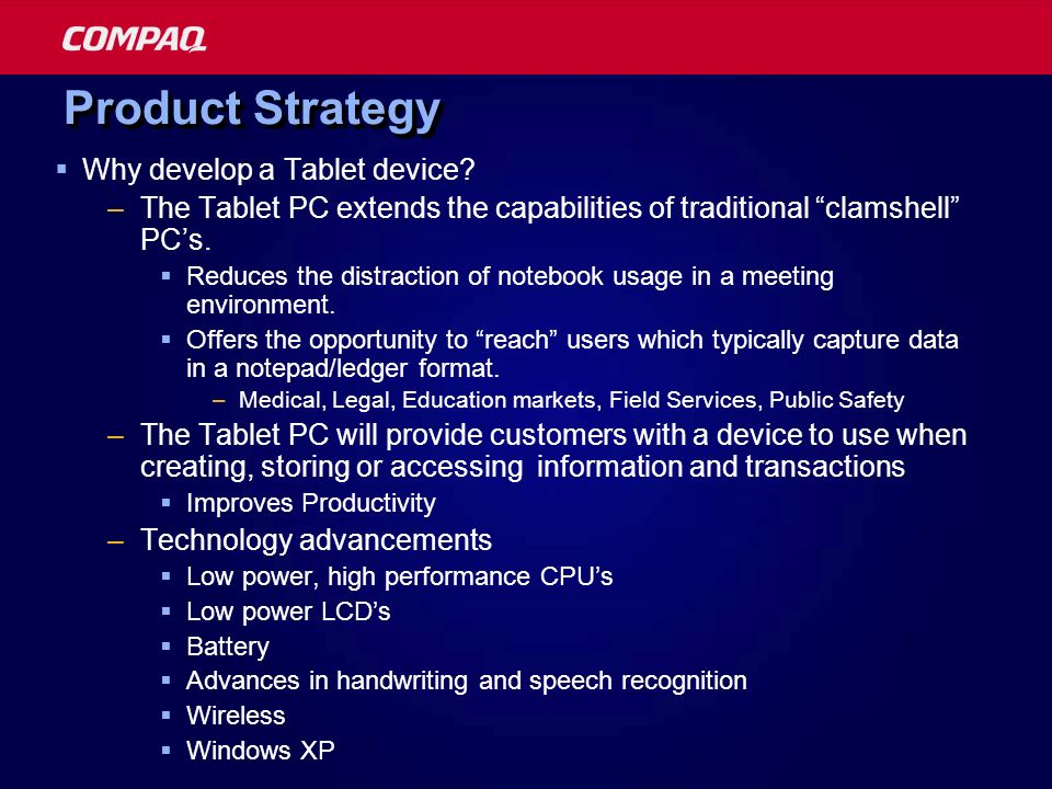 Product Strategy Why develop a Tablet device