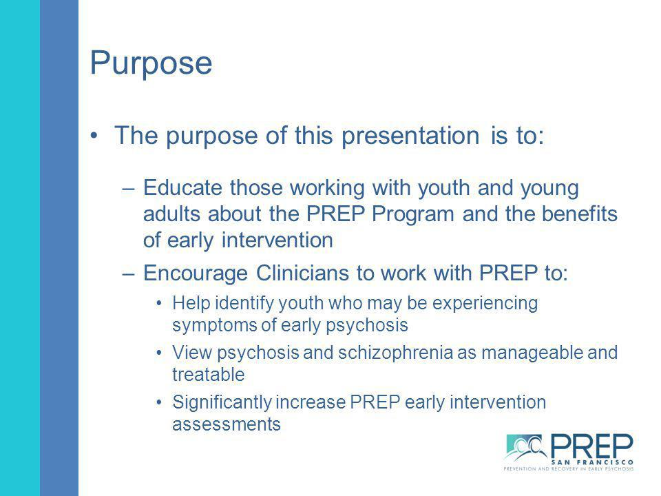 Purpose The purpose of this presentation is to: