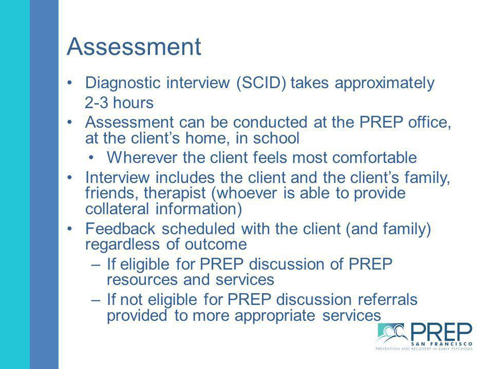 Assessment Diagnostic interview (SCID) takes approximately 2-3 hours