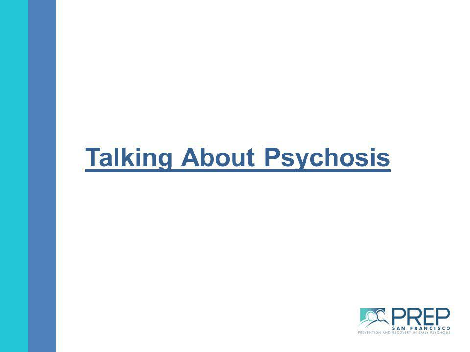 Talking About Psychosis