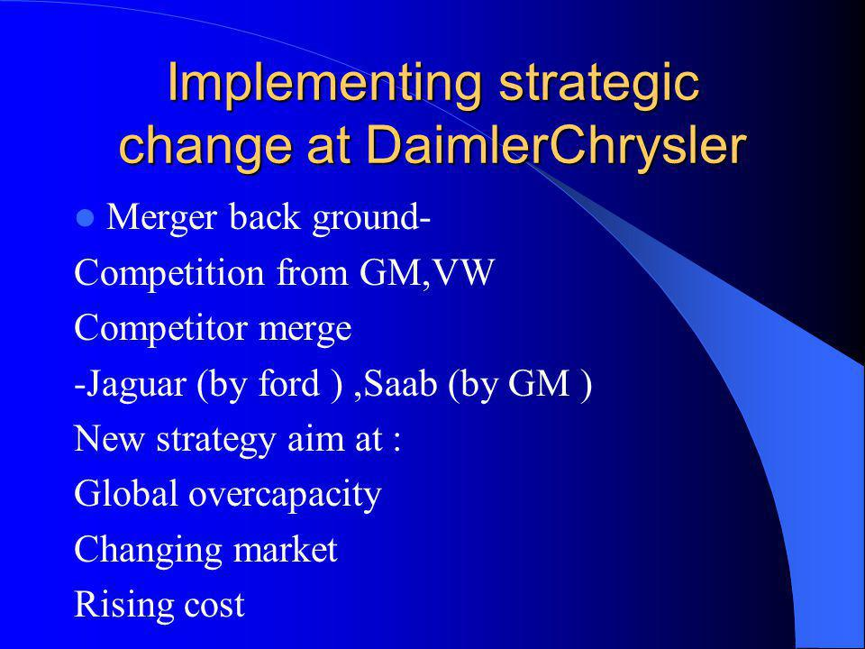 Implementing strategic change at DaimlerChrysler