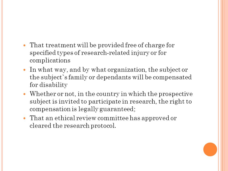 That treatment will be provided free of charge for specified types of research-related injury or for complications