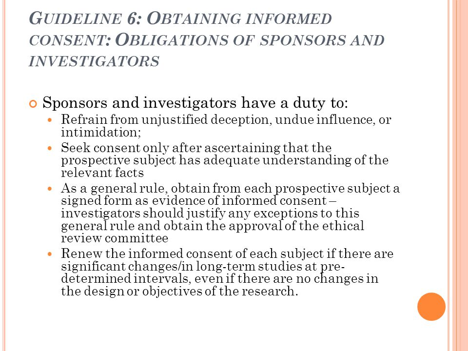 Guideline 6: Obtaining informed consent: Obligations of sponsors and investigators