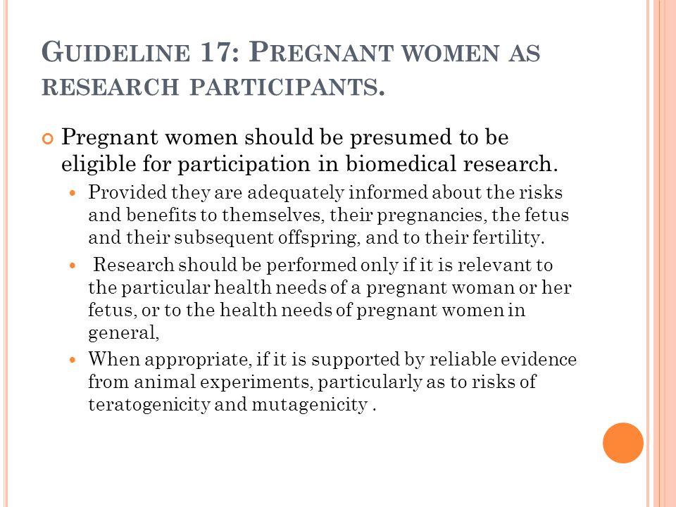 Guideline 17: Pregnant women as research participants.