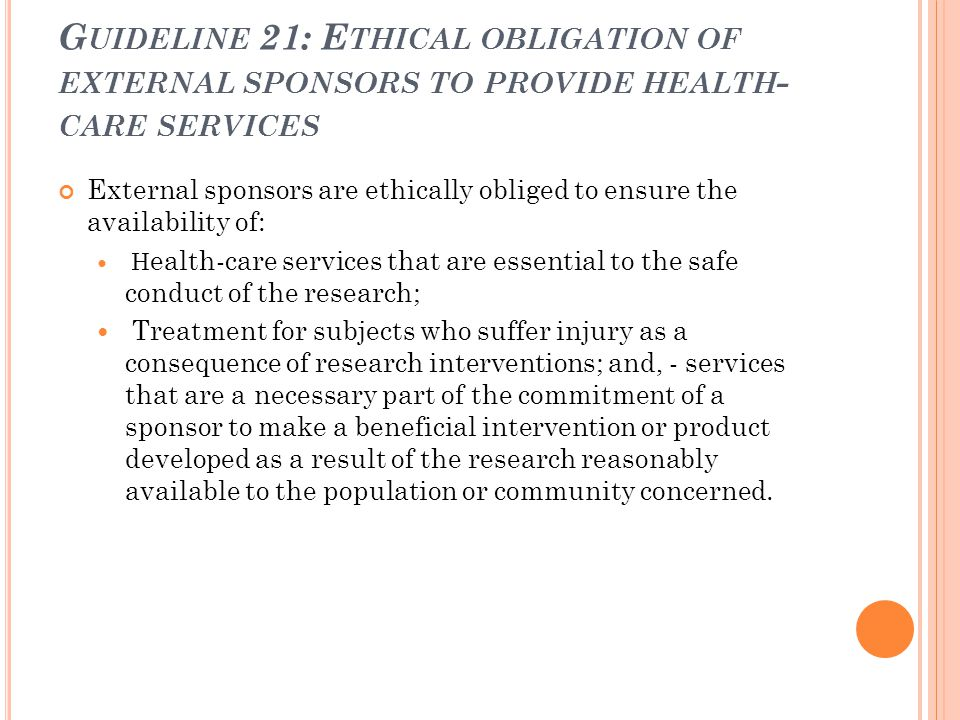 Guideline 21: Ethical obligation of external sponsors to provide health-care services