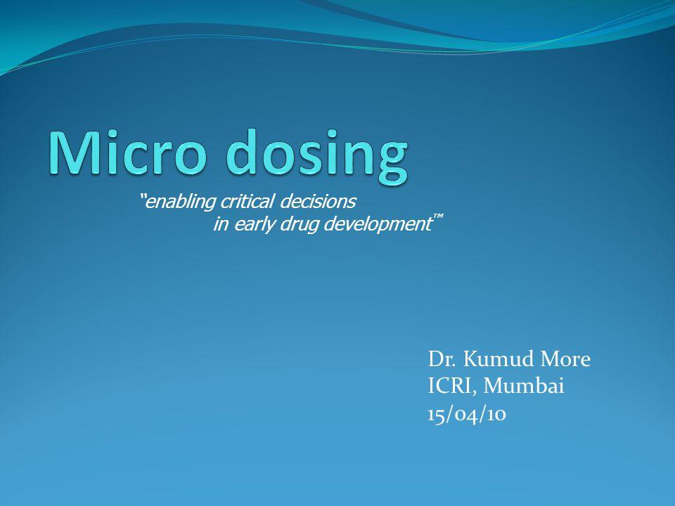 Dr. Kumud More ICRI, Mumbai 15/04/10