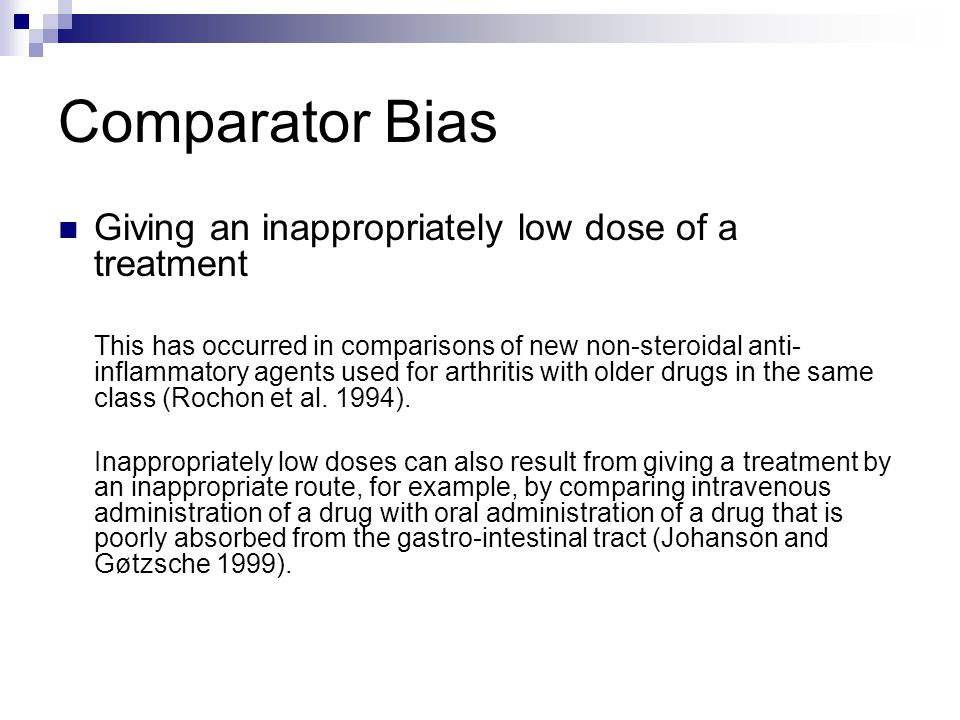 Comparator Bias Giving an inappropriately low dose of a treatment