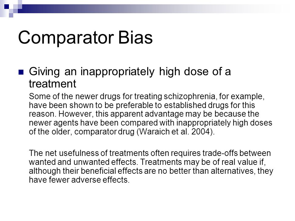 Comparator Bias Giving an inappropriately high dose of a treatment