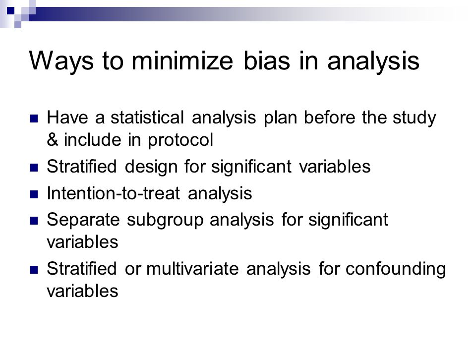 Ways to minimize bias in analysis