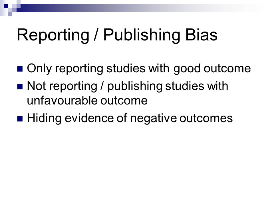 Reporting / Publishing Bias
