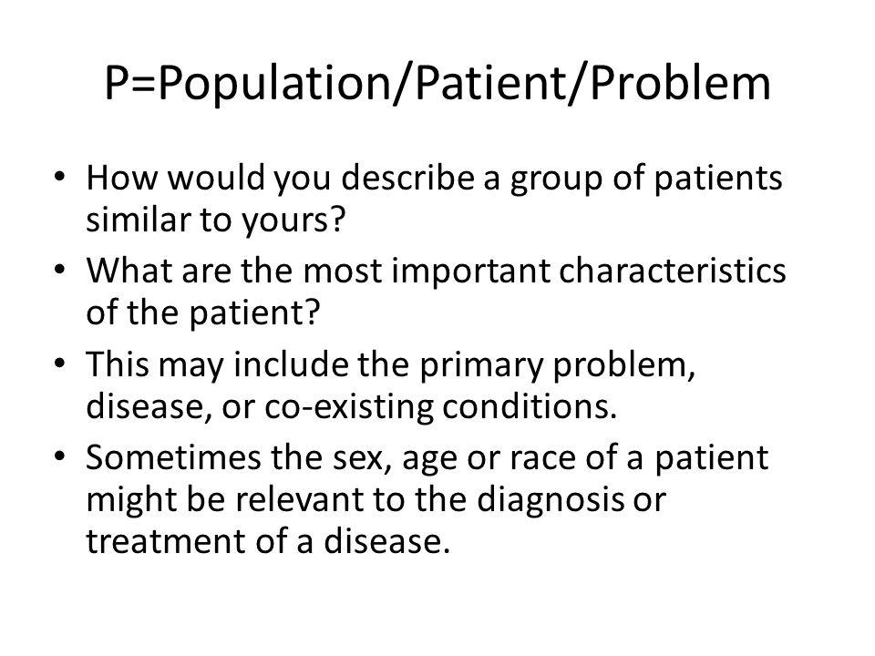 P=Population/Patient/Problem