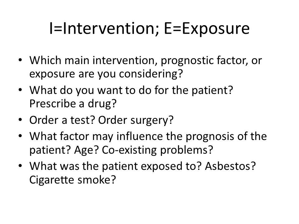 I=Intervention; E=Exposure