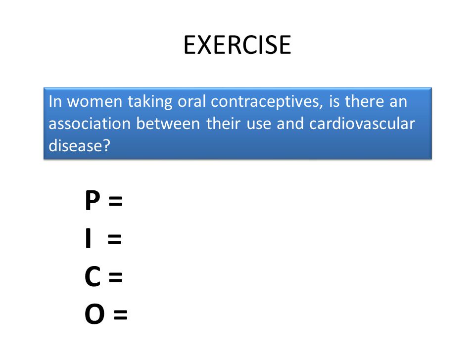 EXERCISE In women taking oral contraceptives, is there an association between their use and cardiovascular disease