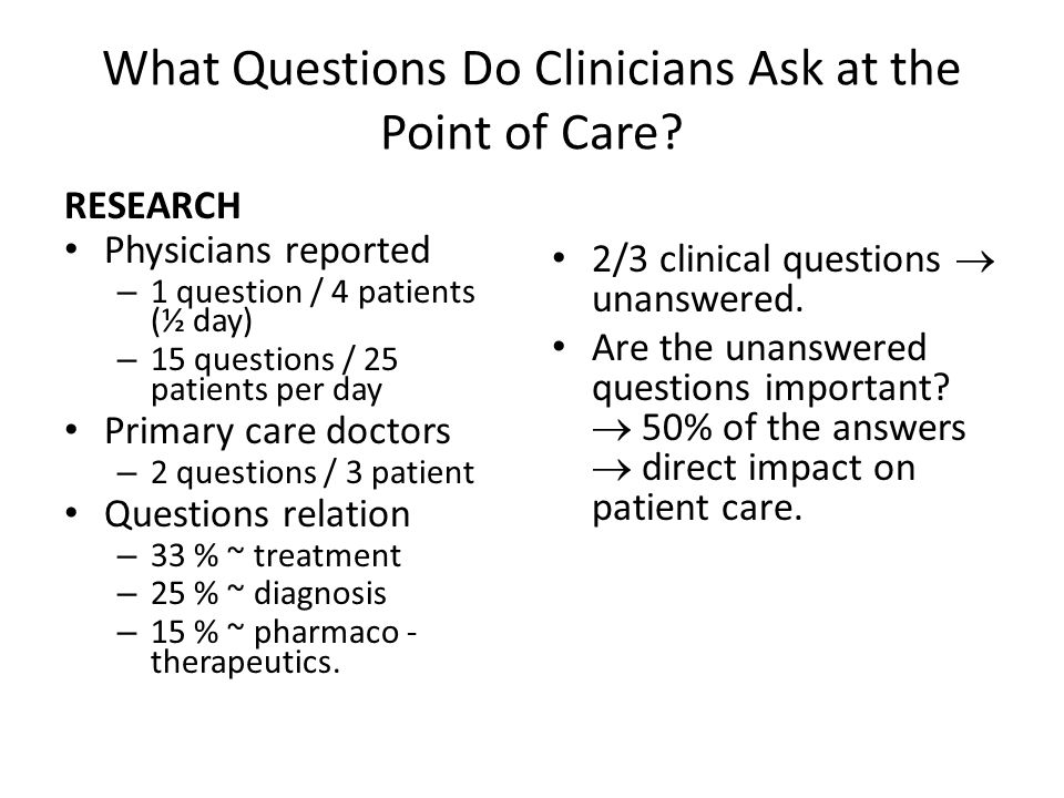 What Questions Do Clinicians Ask at the Point of Care