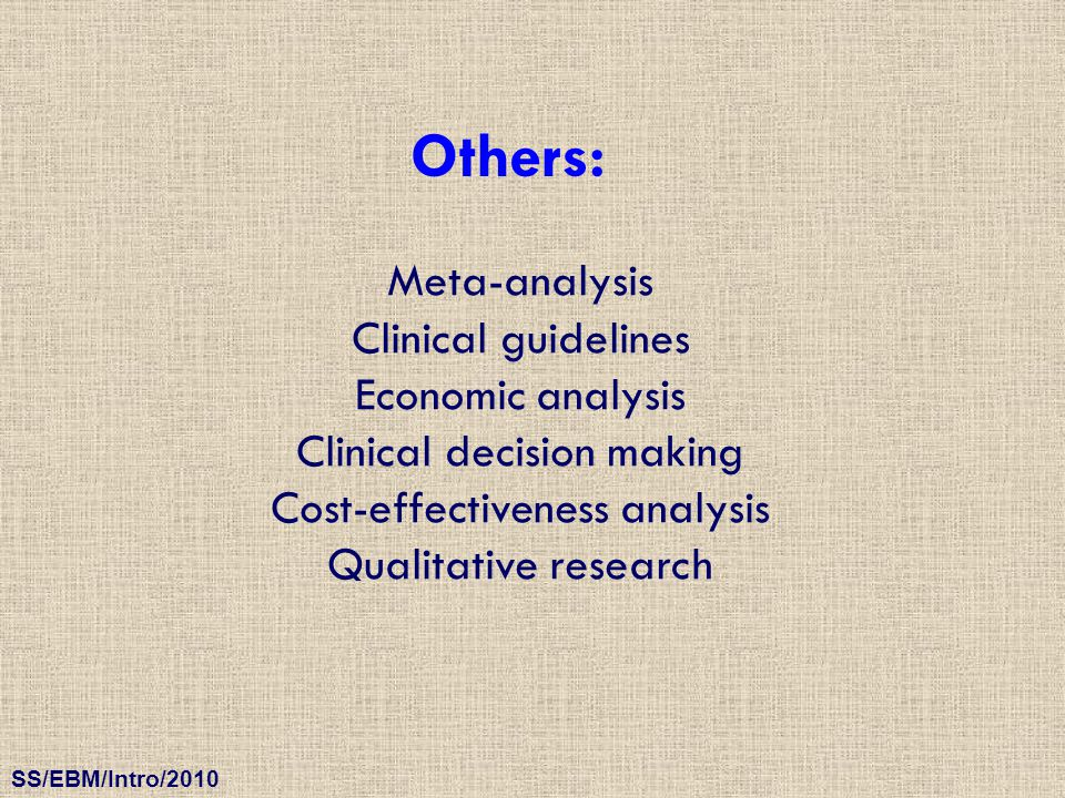 Others: Meta-analysis Clinical guidelines Economic analysis Clinical decision making Cost-effectiveness analysis Qualitative research.