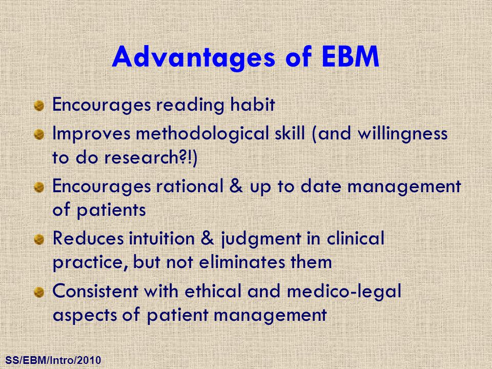Advantages of EBM Encourages reading habit