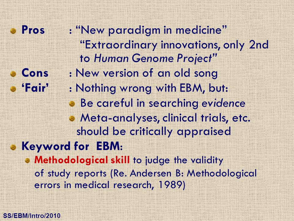 Pros : New paradigm in medicine