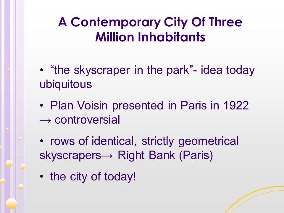 A Contemporary City Of Three Million Inhabitants