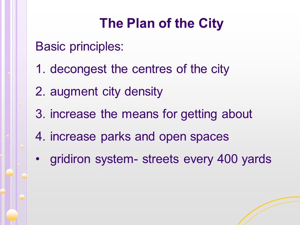 The Plan of the City Basic principles: