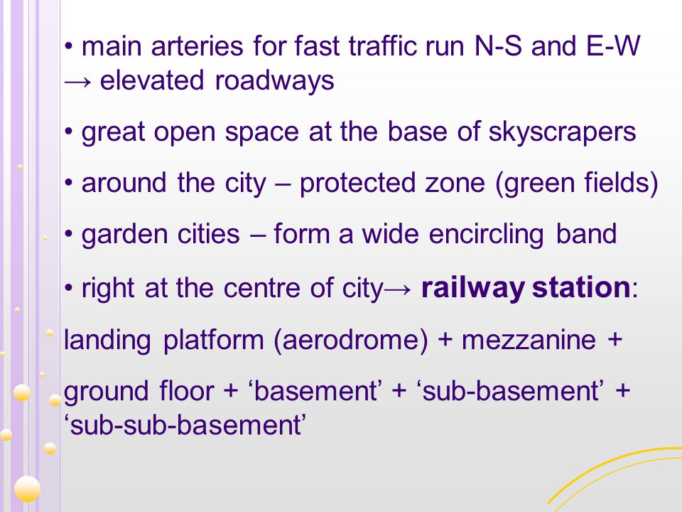 main arteries for fast traffic run N-S and E-W → elevated roadways