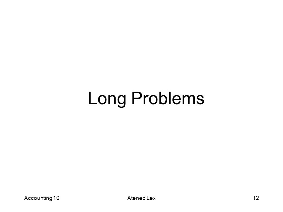Long Problems Accounting 10 Ateneo Lex