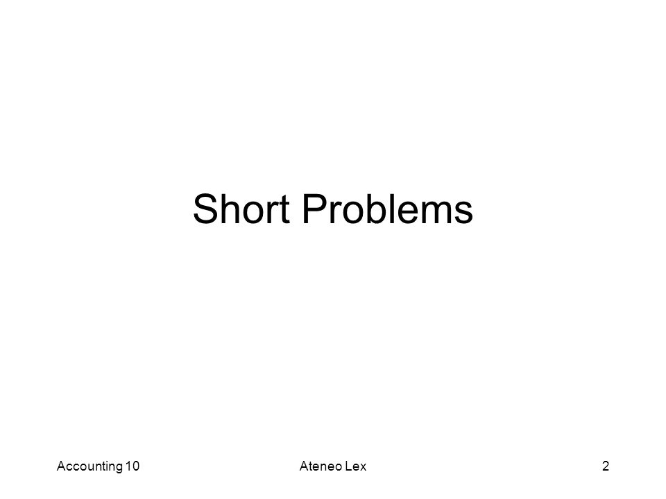 Short Problems Accounting 10 Ateneo Lex