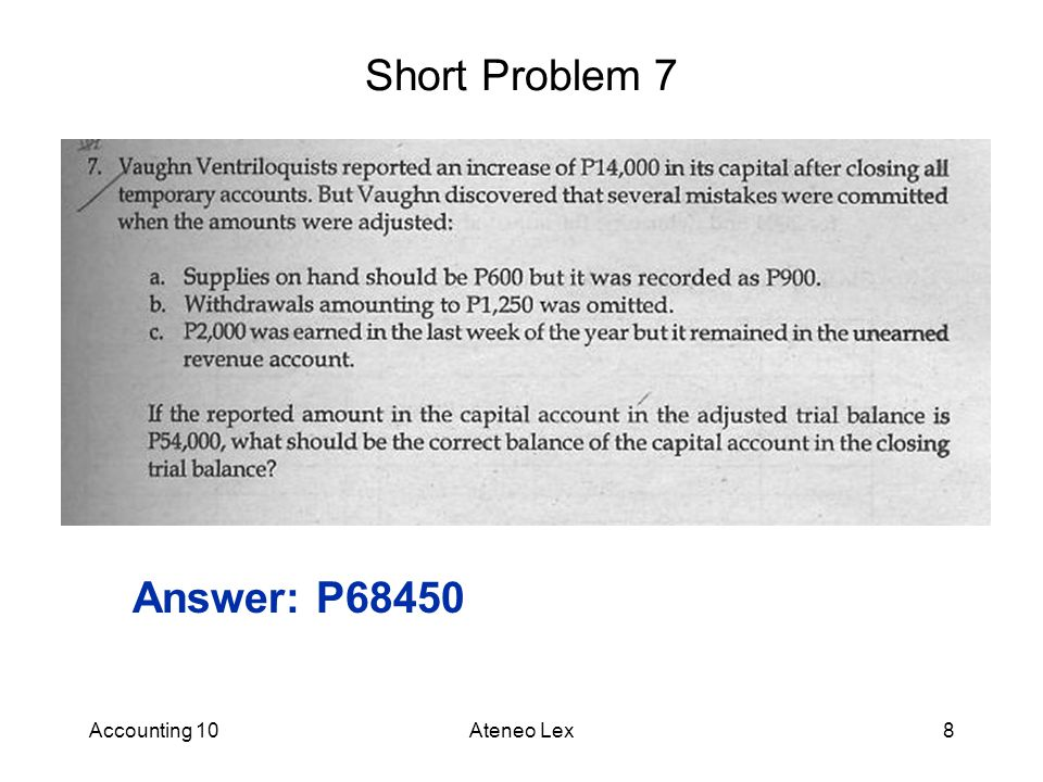 Short Problem 7 Answer: P68450 Accounting 10 Ateneo Lex