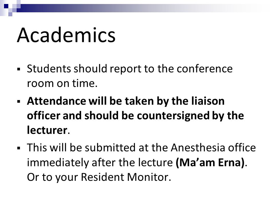 Academics Students should report to the conference room on time.