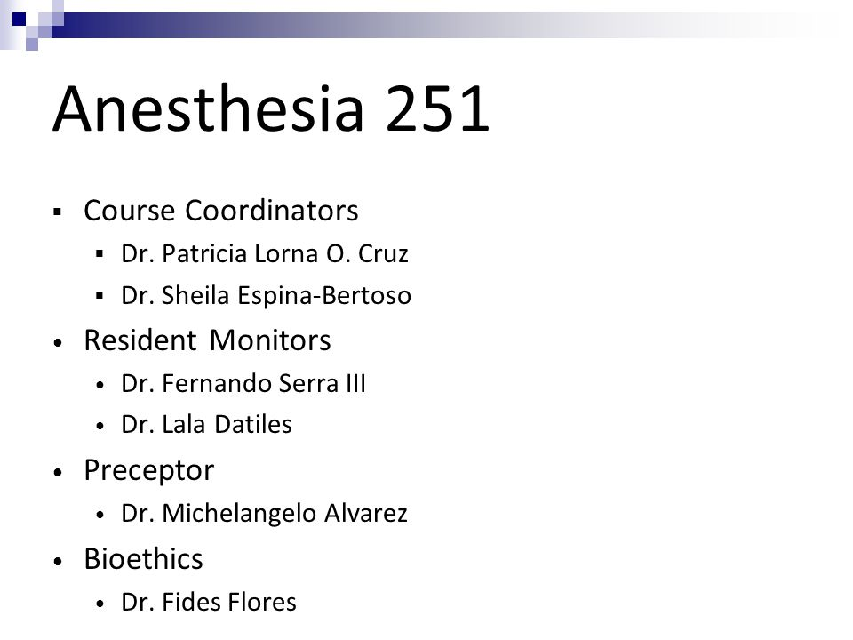 Anesthesia 251 Course Coordinators Resident Monitors Preceptor