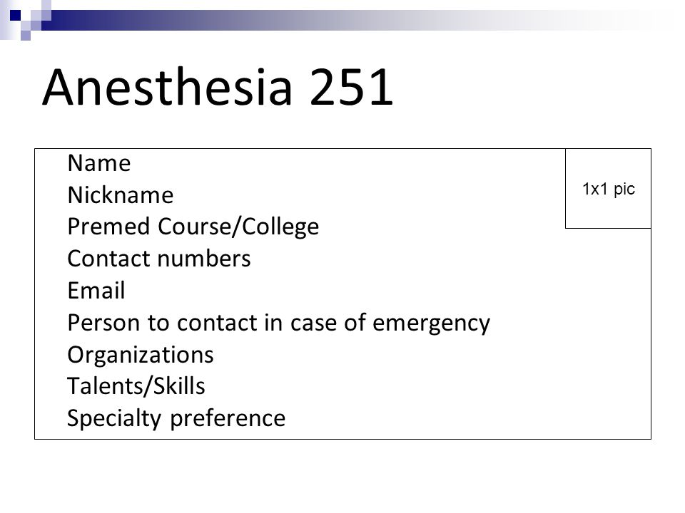 Anesthesia 251 Name Nickname Premed Course/College Contact numbers