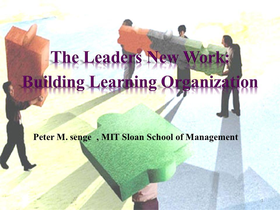 Peter M. senge , MIT Sloan School of Management