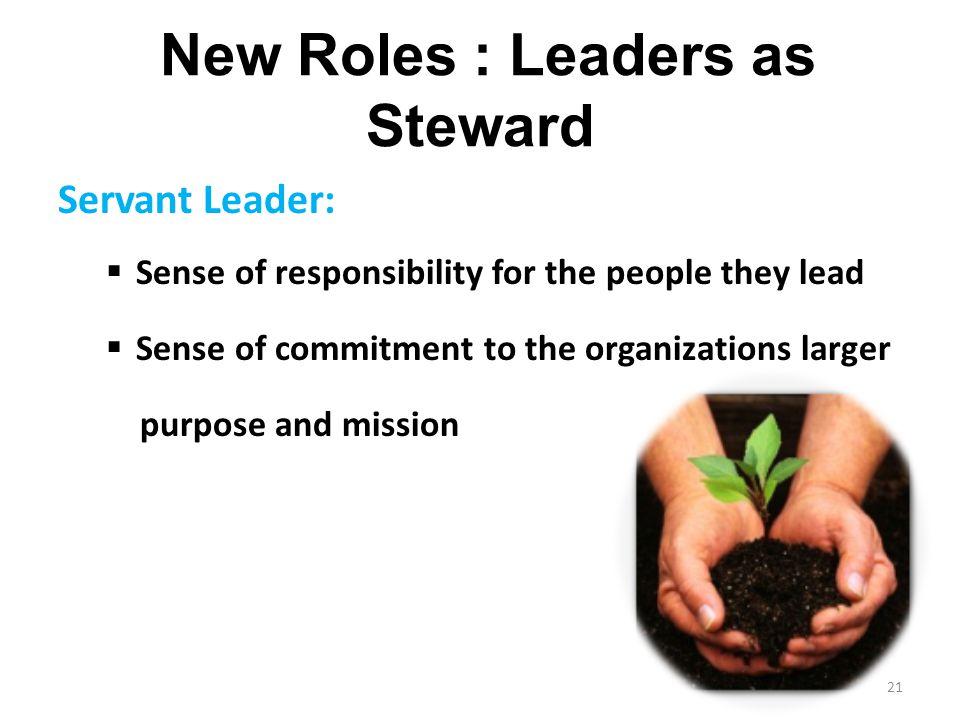 New Roles : Leaders as Steward
