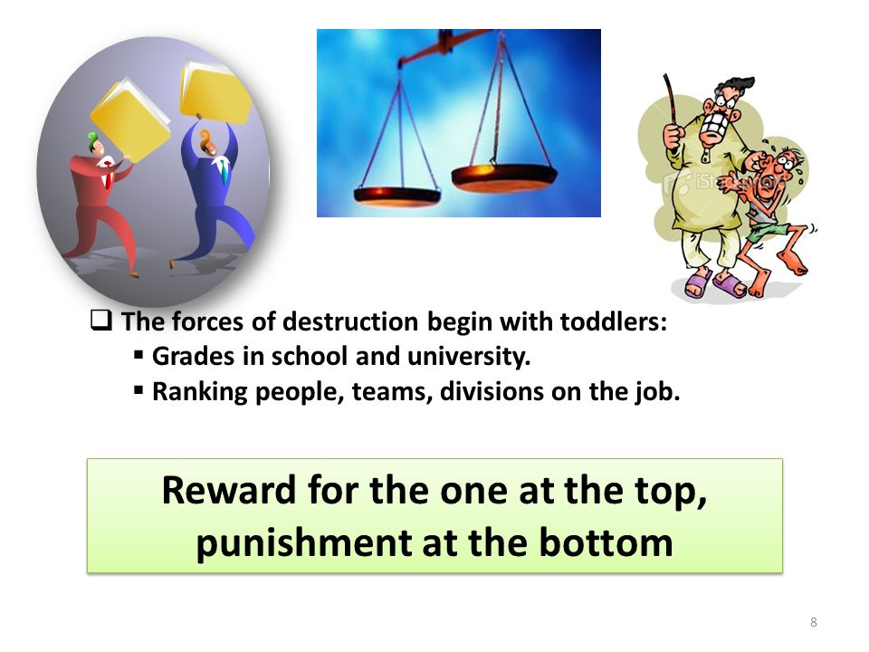 Reward for the one at the top, punishment at the bottom