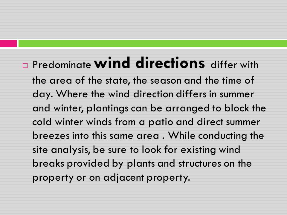Predominate wind directions differ with the area of the state, the season and the time of day.