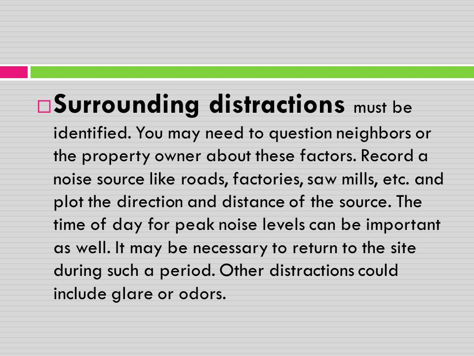 Surrounding distractions must be identified