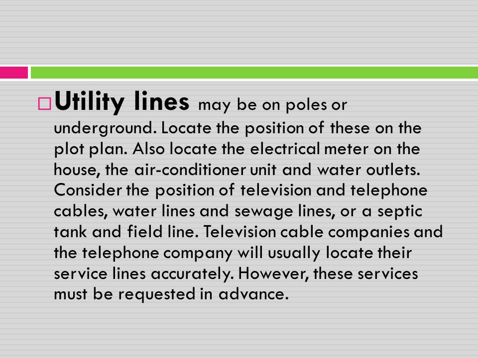 Utility lines may be on poles or underground